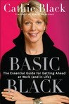 Basic Black: The Essential Guide for Getting Ahead at Work