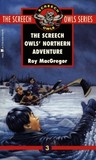 The Screech Owls' Northern Adventure (Screech Owls, #3)