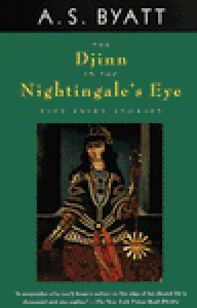 The Djinn in the Nightingale's Eye by A.S. Byatt