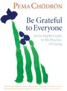 Be Grateful to Everyone: An In-depth Guide to the Practice of Lojong (7 CDs)