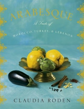 Arabesque: A Taste of Morocco, Turkey, and Lebanon