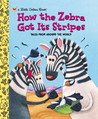 How the Zebra Got Its Stripes by Ron Fontes