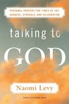 Talking to God: Personal Prayers for Times of Joy, Sadness, Struggle, and Celebration