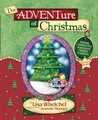 The Adventure of Christmas: Helping Children Find Jesus in Our Holiday Traditions