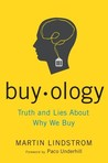 Buyology: Truth and Lies About Why We Buy and the New Science of Desire