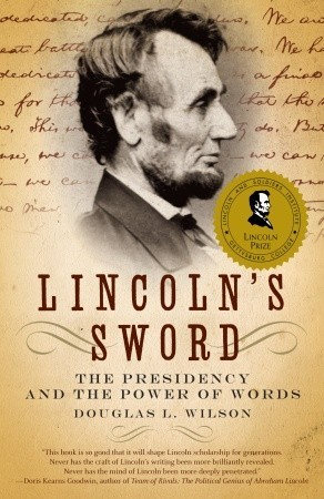 Lincoln's Sword: The Presidency and the Power of Words