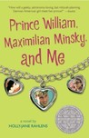 Prince William, Maximilian Minsky, and Me
