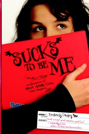 Sucks to Be Me by Kimberly Pauley