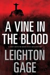 A Vine in the Blood by Leighton Gage