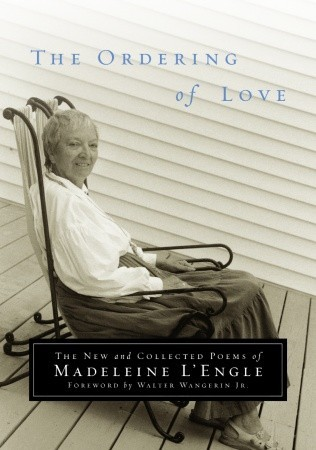 The Ordering of Love by Madeleine L'Engle