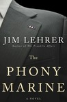 The Phony Marine: A Novel