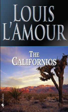 The Californios by Louis L'Amour