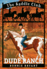 Dude Ranch (Saddle Club, #6)