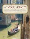 In Love in Italy: A Traveler's Guide to the Most Romantic Destinations in the Country of Amore
