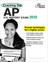 Cracking the AP U.S. History Exam, 2012 Edition