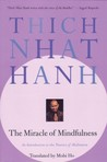 The Miracle of Mindfulness: An Introduction to the Practice of Meditation