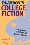 Playboy's College Fiction: A Collection of 21 Years of Contest Winners