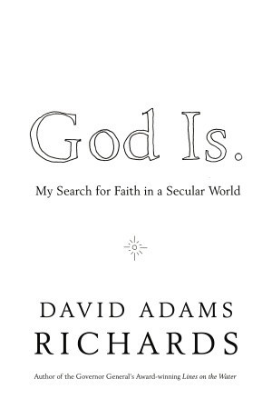God Is. by David Adams Richards