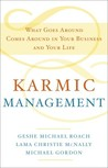 Karmic Management: The Secret Laws of Karma that will Create Success in All Aspects of Your Life