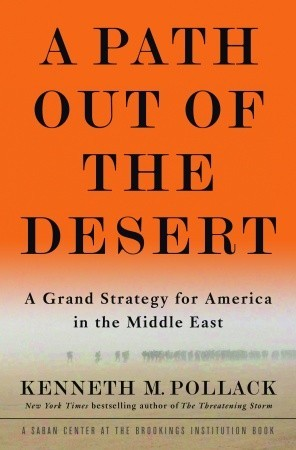 A Path Out of the Desert by Kenneth M. Pollack