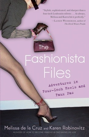 The Fashionista Files by Melissa de la Cruz