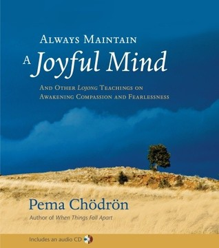 Always Maintain a Joyful Mind by Pema Chödrön