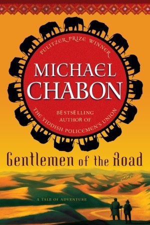 Gentlemen of the Road by Michael Chabon