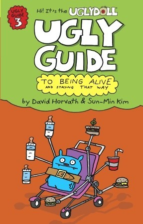 Uglydoll ugly guide to being alive and staying that way ugly guide