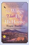 The Wings That Fly Us Home: A Novel