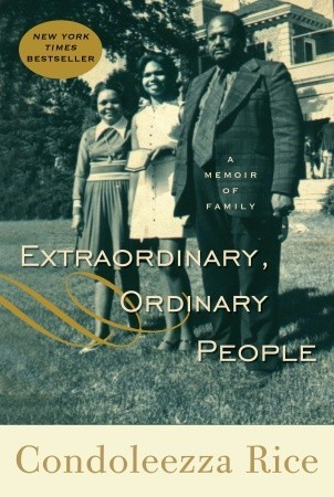 Extraordinary, Ordinary People by Condoleezza Rice