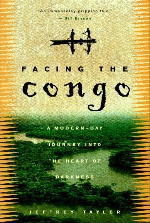 Facing the Congo by Jeffrey Tayler