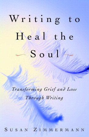 Writing to Heal the Soul by Susan Zimmermann