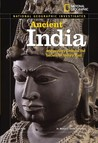 National Geographic Investigates: Ancient India: Archaeology Unlocks the Secrets of India's Past