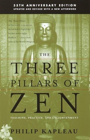 The Three Pillars of Zen by Philip Kapleau