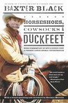 Horseshoes, Cowsocks & Duckfeet: More Commentary by NPR's Cowboy Poet & Former Large Animal Veterinarian