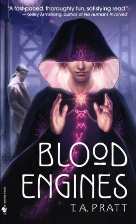 Blood Engines by T.A. Pratt