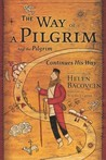 The Way of a Pilgrim and the Pilgrim Continues His Way by Anonymous