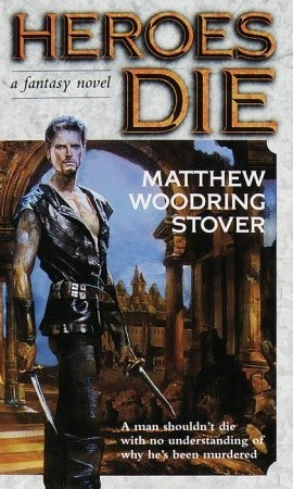 Heroes Die (The Acts of Caine, #1)