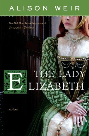The Lady Elizabeth by Alison Weir