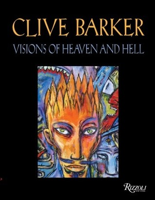 Visions of Heaven and Hell by Clive Barker