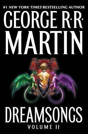 Dreamsongs. Volume II by George R.R. Martin