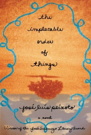 The Implacable Order of Things by José Luís Peixoto