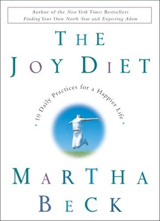 The Joy Diet by Martha N. Beck