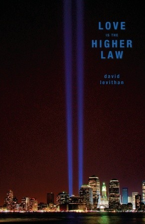Love Is the Higher Law by David Levithan