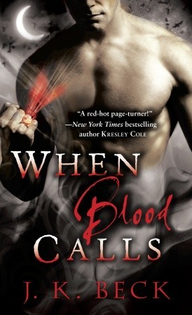 When Blood Calls by J.K. Beck