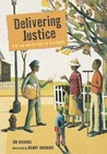 Delivering Justice: W.W. Law and the Fight for Civil Rights