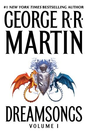 Dreamsongs. Volume I by George R.R. Martin