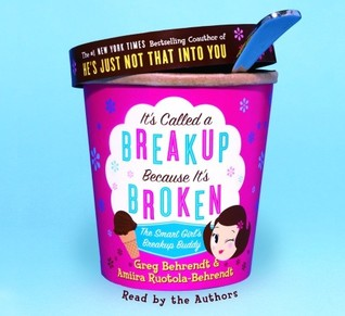 It's Called a Breakup Because It's Broken: The Smart Girl's Break-Up Buddy
