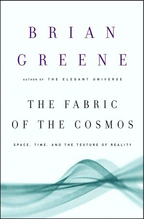 The Fabric of the Cosmos by Brian Greene