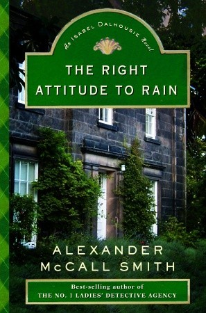 The Right Attitude to Rain (The Isabel Dalhousie Series, #3)
